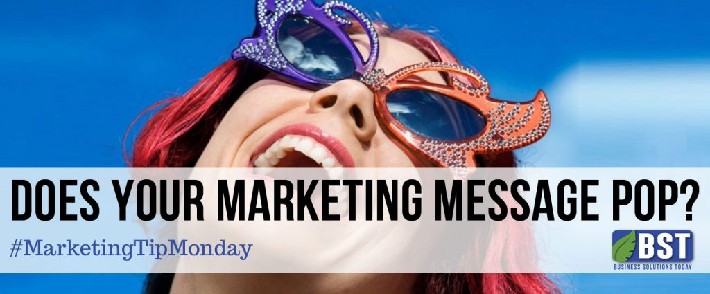 Does your marketing message pop?