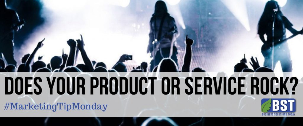 Does your product or service rock?